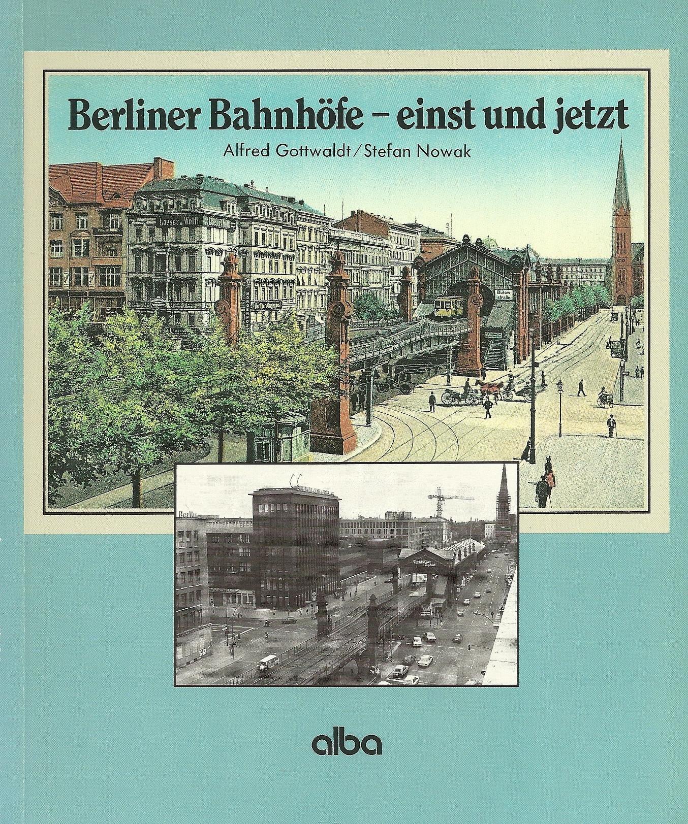 Berliner Bahnhöfe - einst und jetzt