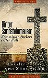 Hinter Sandsteinmauern: Kommissar Beckers erster Fall
