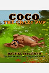 Coco the Crazy Pup (Willow and Coco Children's Series Book 2) Kindle Edition