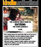 The Ultimate Cheat Guide To Skyrim: Elder Scrolls V