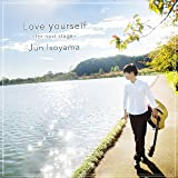 Love yourself 〜for next stage〜