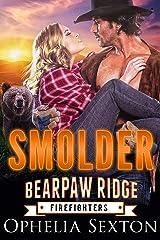 Smolder (Bearpaw Ridge Firefighters Book 2) Kindle Edition