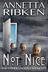 Not Nice and Other Understatements - A Journal of Flash Fiction Kindle Edition