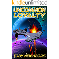 Uncommon Loyalty: DT7 - Book 2 (Dragon Team Seven)