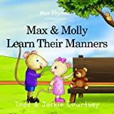 Max and Molly Learn Their Manners (Max Rhymes)