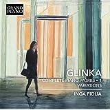 Glinka:Complete Piano Works, Vol. 1; Variations [Grand Piano: GP741]