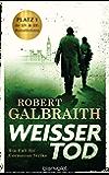 Weißer Tod: Roman (Die Cormoran-Strike-Reihe 4) (German Edition)