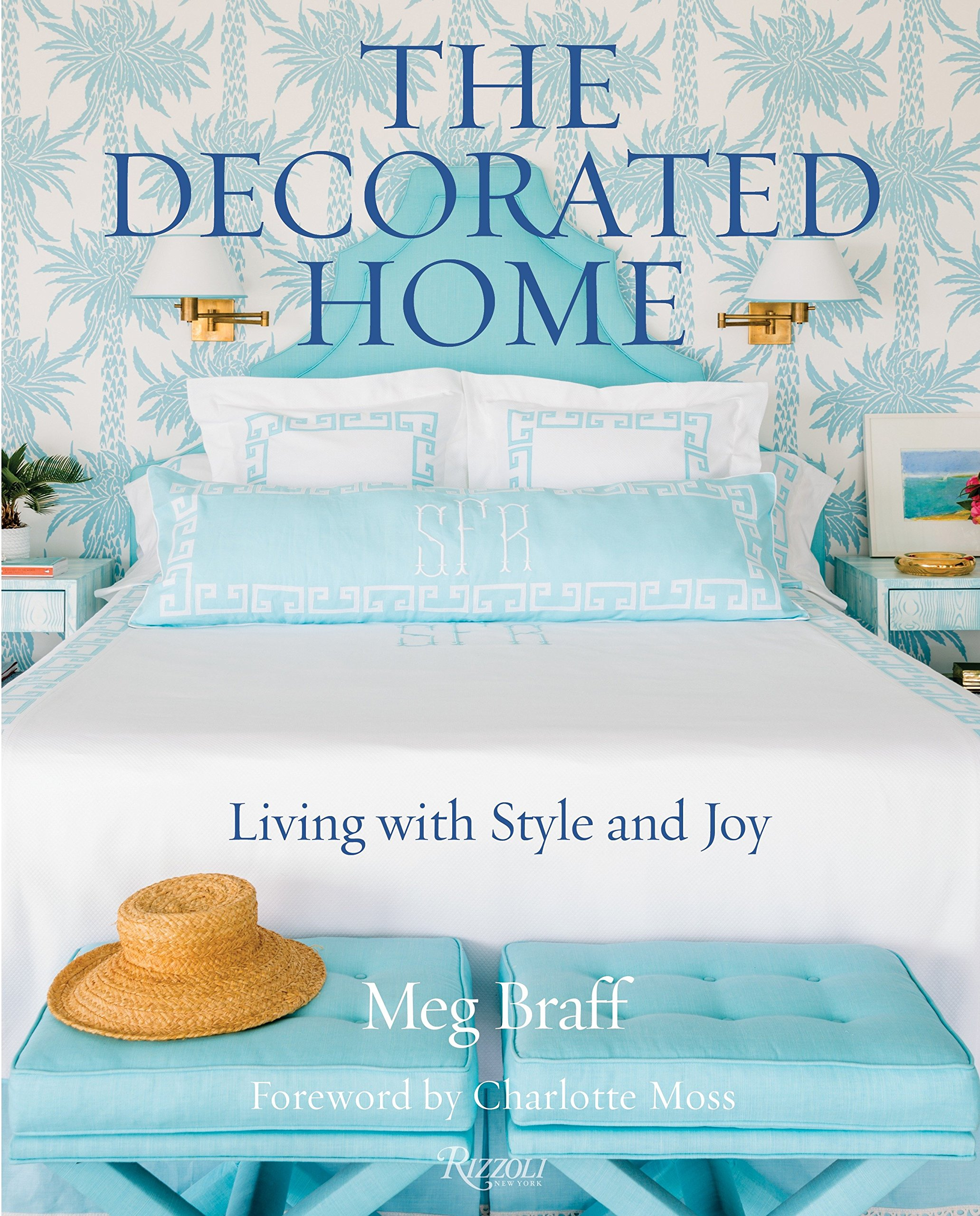 Image result for The Decorated Home, Living with Style and Joy - Meg Braff