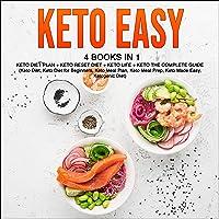 Keto Easy: 4 Books in 1: Keto Diet Plan + Keto Reset Diet + Keto Life + Keto The Complete Guide