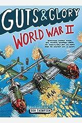 Guts & Glory: World War II Kindle Edition