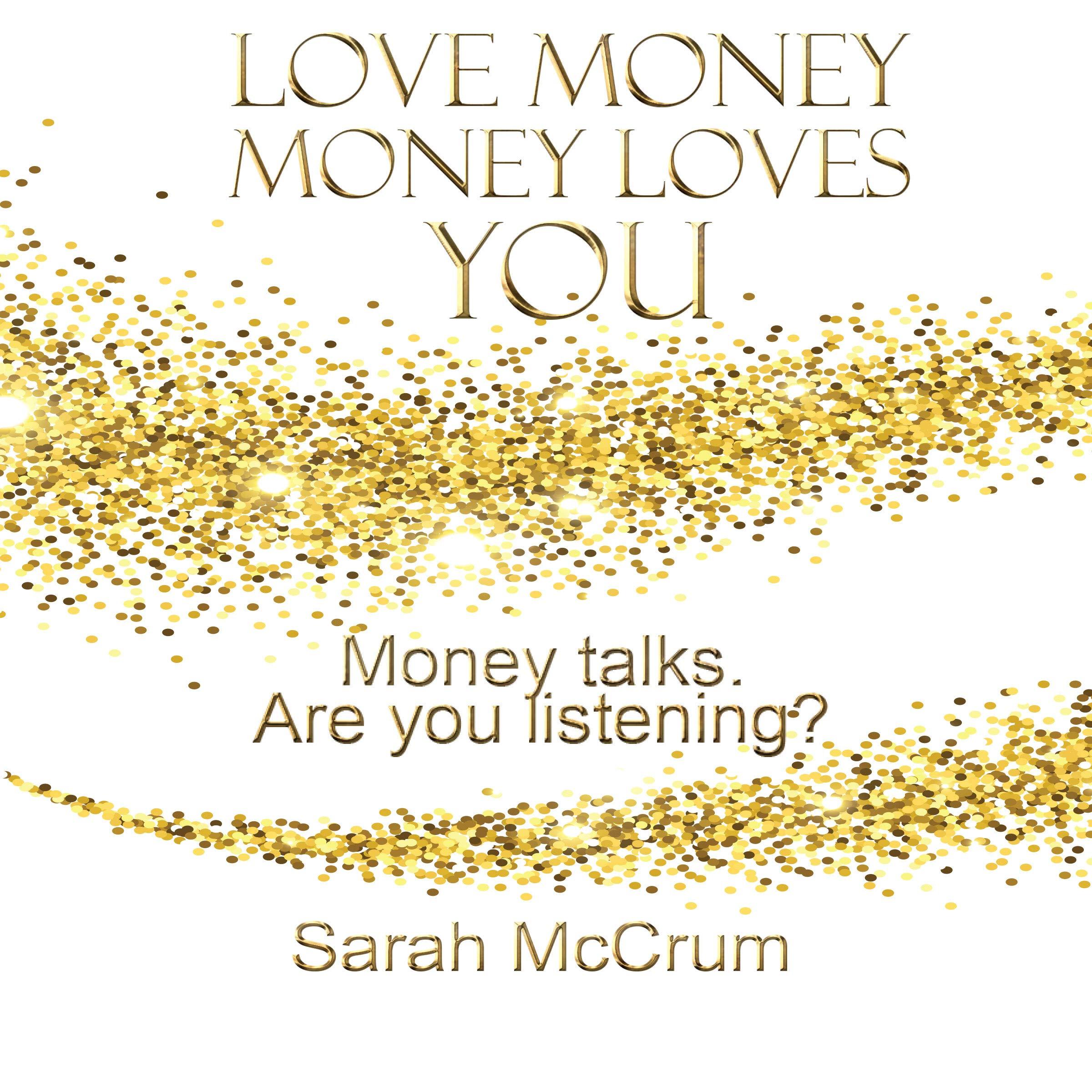 Love Money, Money Loves You