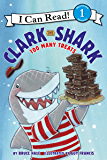 Clark the Shark: Too Many Treats (I Can Read Level 1)