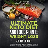 Ultimate Keto Diet and Food Points Weight Loss 2 Books Bundle: Ketogenic Diet Guide for Beginners, Smart Freestyle…