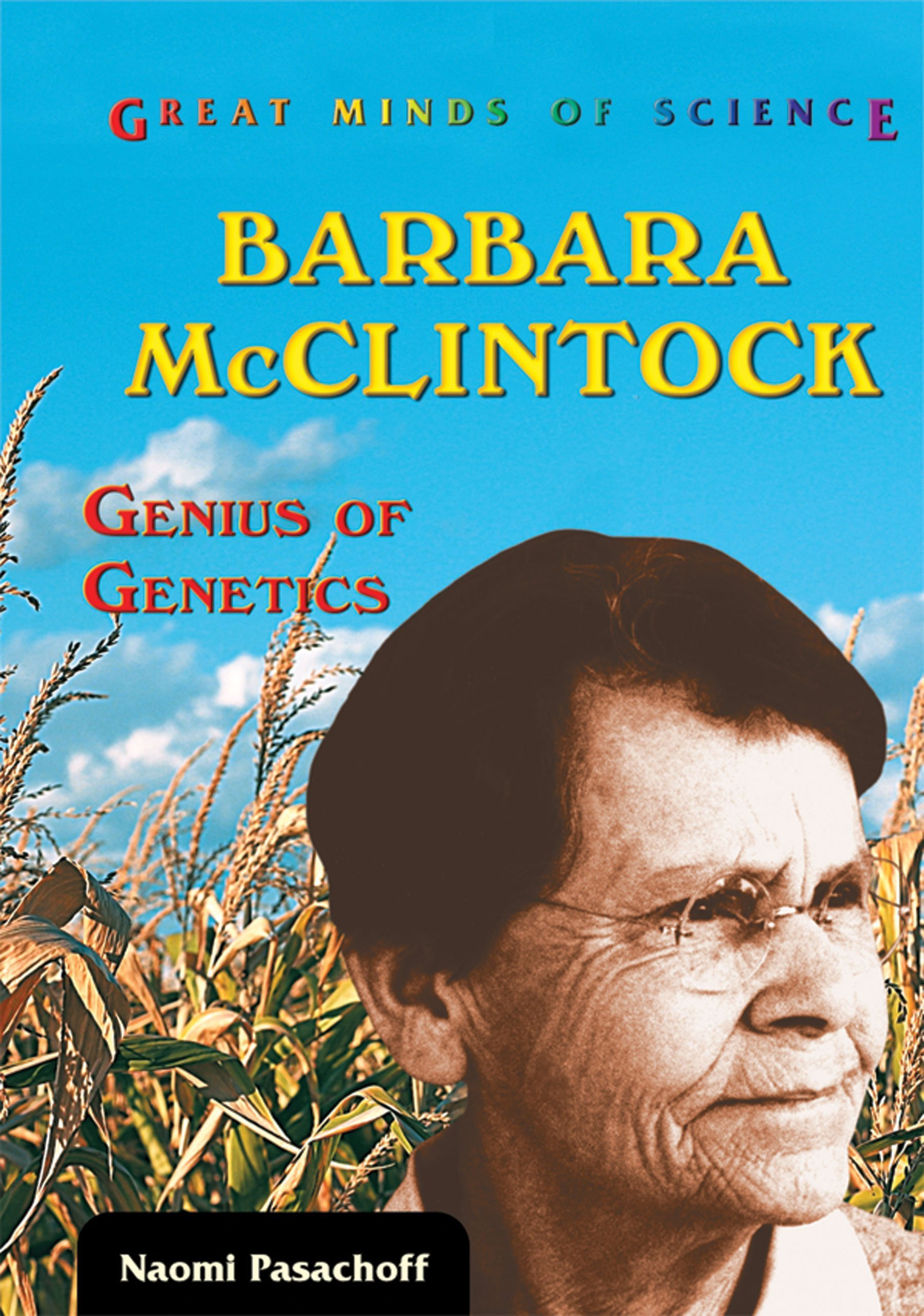 Barbara McClintock: Genius of Genetics (Great Minds of Science)