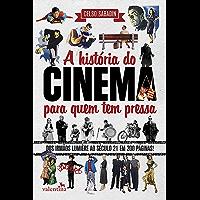 A história do cinema para quem tem pressa: Dos Irmãos Lumière ao Século 21 em 200 Páginas!
