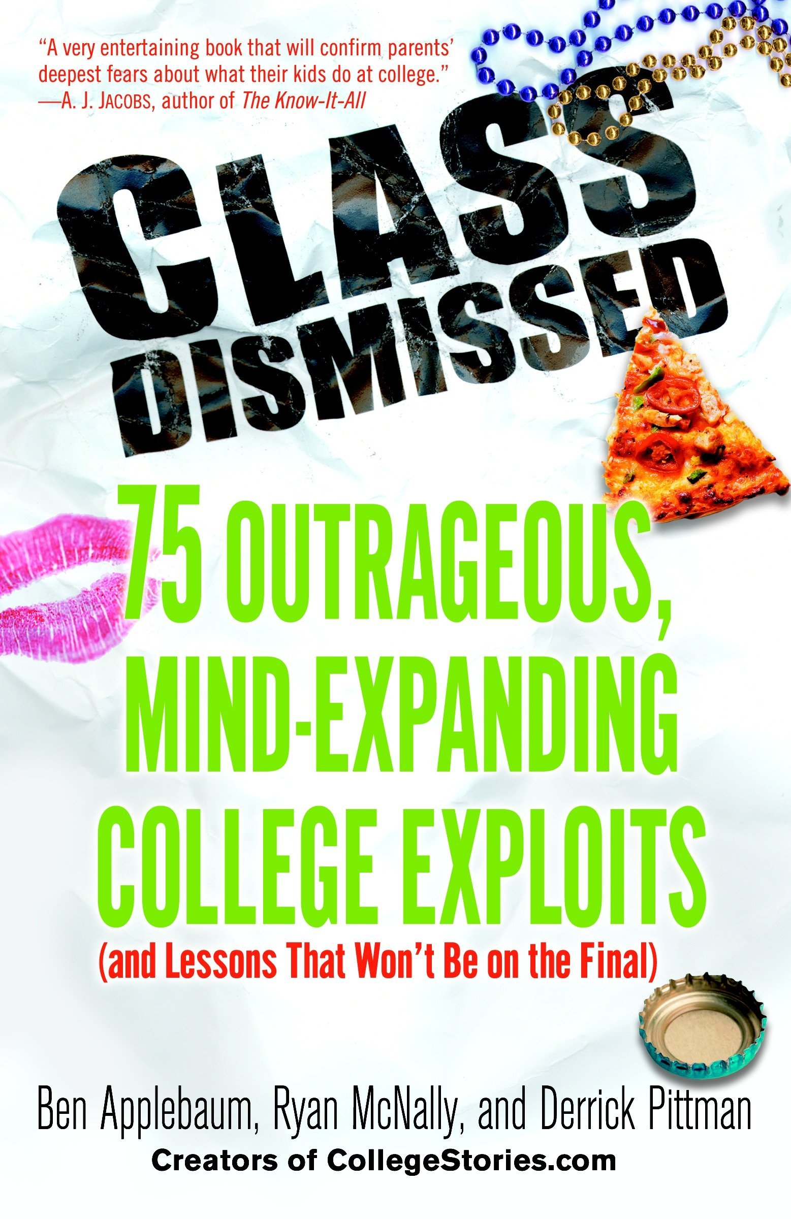 Download Class Dismissed: 75 Outrageous, Mind-Expanding College Exploits (and Lessons That Won't Be on the Final) pdf