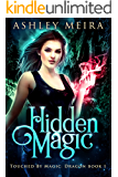 Hidden Magic: A New Adult Urban Fantasy Novel (Touched By Magic: Dragon Book 1)