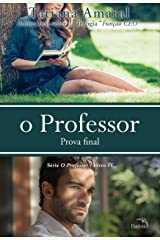 O Professor - Prova Final - Série O Professor - Livro 4 eBook Kindle