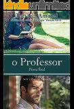 O Professor - Prova Final - Série O Professor - Livro 4 (Portuguese Edition)