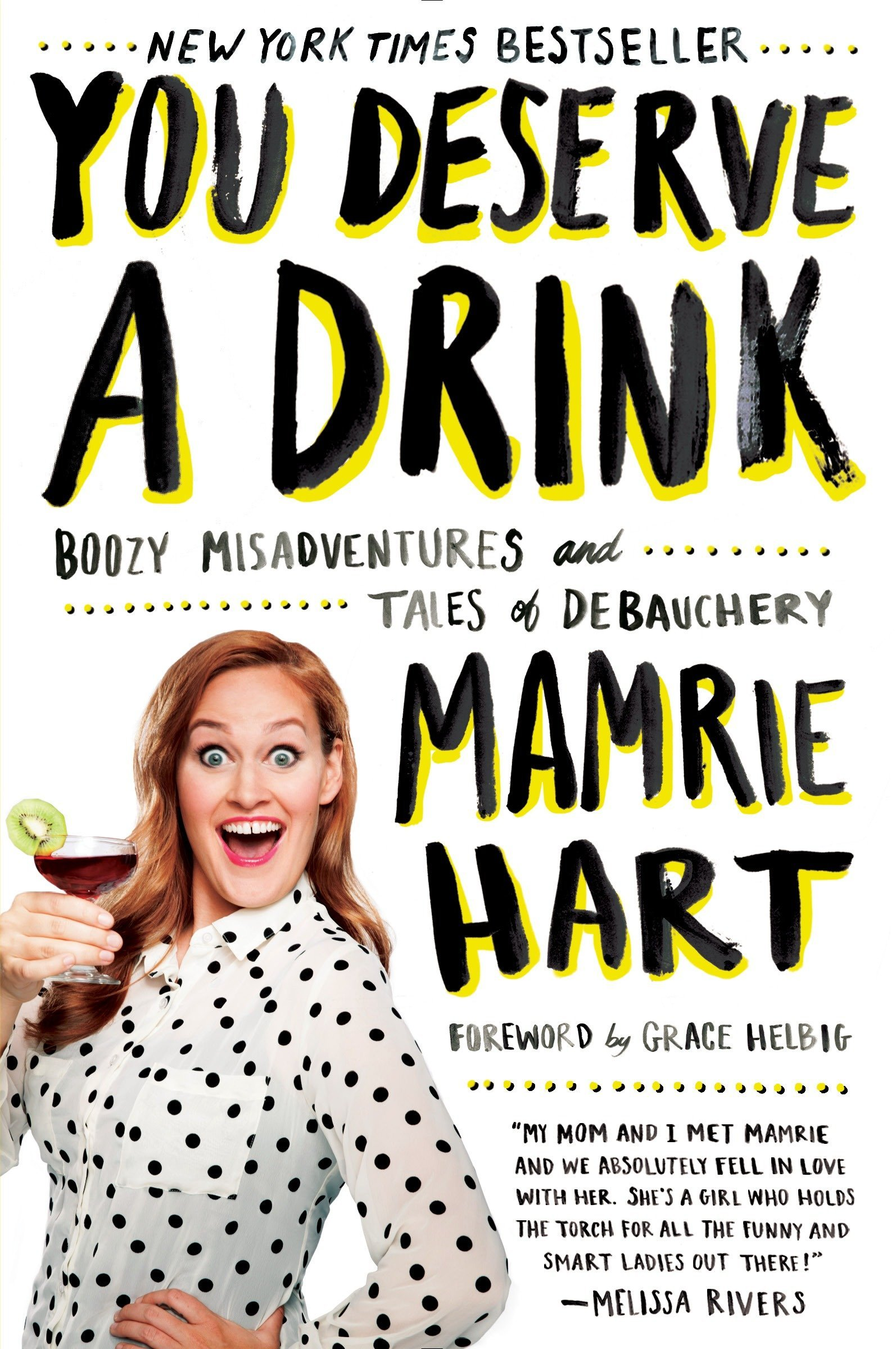 You Deserve a Drink: Boozy Misadventures and Tales of Debauchery ...