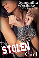 The Stolen Girl: (Motorcycle Club Erotic Romance) (Wild Roads MC Book 1) Kindle Edition