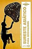 Sureste asiático para mochileros 5 (Guías de País Lonely Planet)