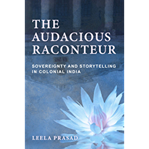 The Audacious Raconteur: Sovereignty and Storytelling in Colonial India