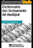Dictionnaire des Instruments de musique: (Les Dictionnaires d'Universalis)