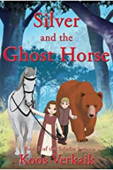 Silver and the Ghost Horse: Book 3 of the Saladin Series Kindle Edition