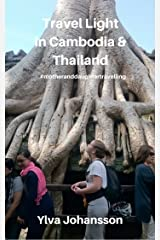 Travel Light - Cambodia & Thailand: #motheranddaughtertravelling Kindle Edition