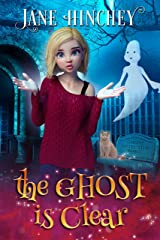 The Ghost is Clear: A Paranormal Cozy Mystery Romance (Ghost Detective Book 3) Kindle Edition