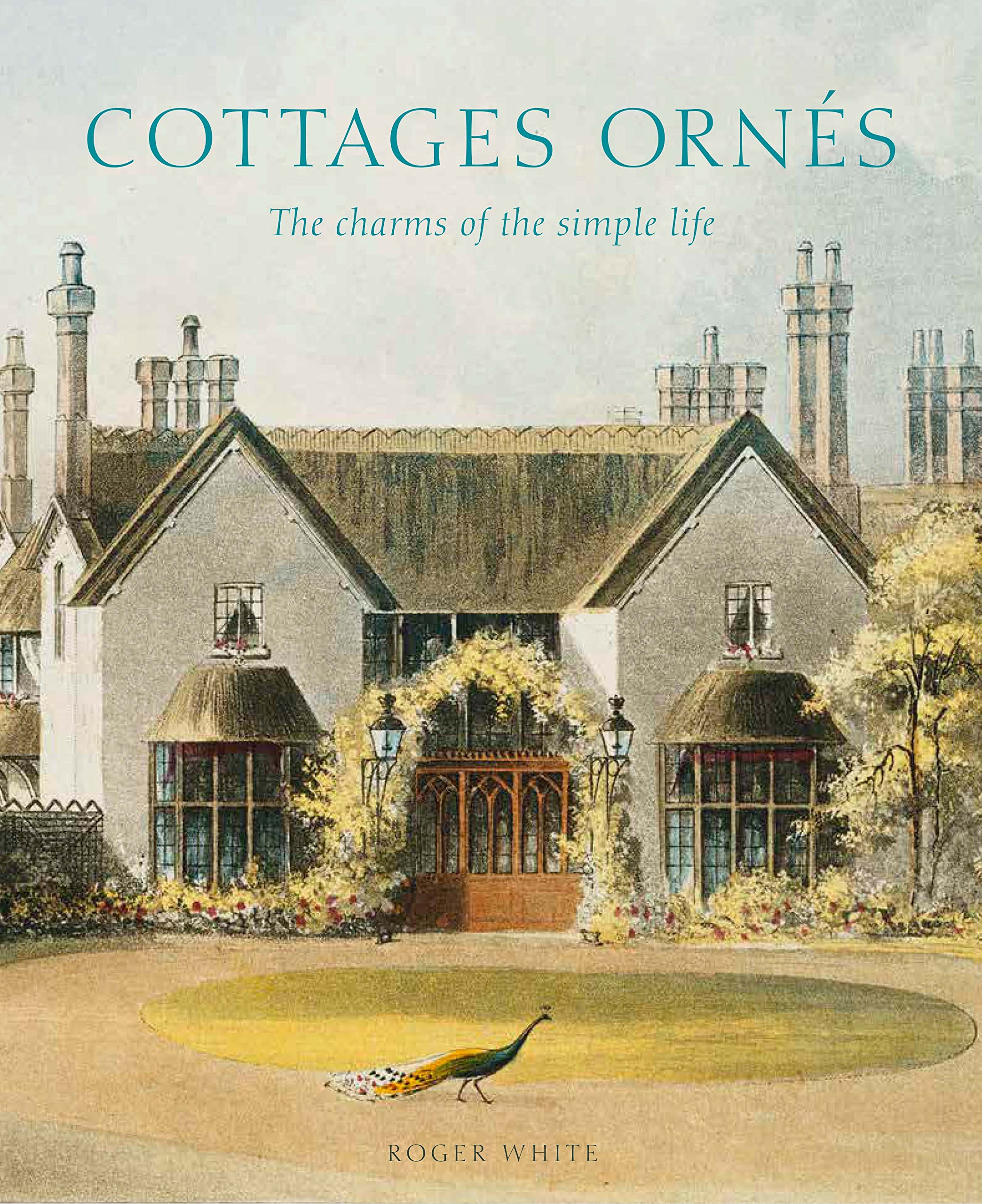 Cottages ornés: The Charms of the Simple Life by Yale University Press (Image #1)