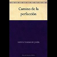 Camino de la perfección (Spanish Edition)