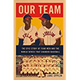 Our Team: The Epic Story of Four Men and the World Series That Changed Baseball