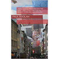 James Joyce and Zurich's Fair City: And Other Historical Reflections on Switzerland