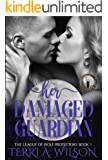 Her Damaged Guardian: Federal Paranormal Unit (The League of Wolf Protectors Book 1)