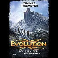 Evolution (2). Der Turm der Gefangenen (Evolution-Trilogie) (German