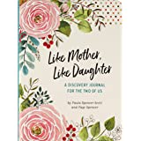 Like Mother, Like Daughter A Discovery Journal for the Two of Us (new edition)