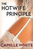 The Hotwife Principle (Hotwife, Cuckold, Humiliation)