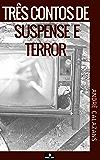 Três contos de suspense e terror