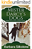 Mister Darcy's Dogs: A Mister Darcy series comedic mystery