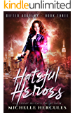 Hateful Heroes: A Paranormal High School Bully Romance (Gifted Academy Book 3)