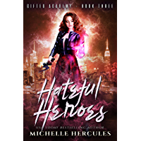 Hateful Heroes: A Paranormal High School Bully Romance (Gifted Academy Book 3) (English Edition)