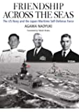 Friendship across the Seas: The US Navy and the Japan Maritime Self-Defense Force (JAPAN LIBRARY)