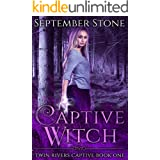 Captive Witch: A Romantic Urban Fantasy Adventure (Twin Rivers Captive Book 1)