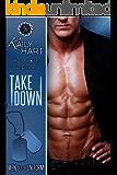 Take Down (Men out of Uniform Book 3)