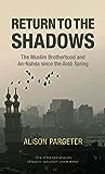 Return to the Shadows: The Muslim Brotherhood and An-Nahda Since the Arab Spring