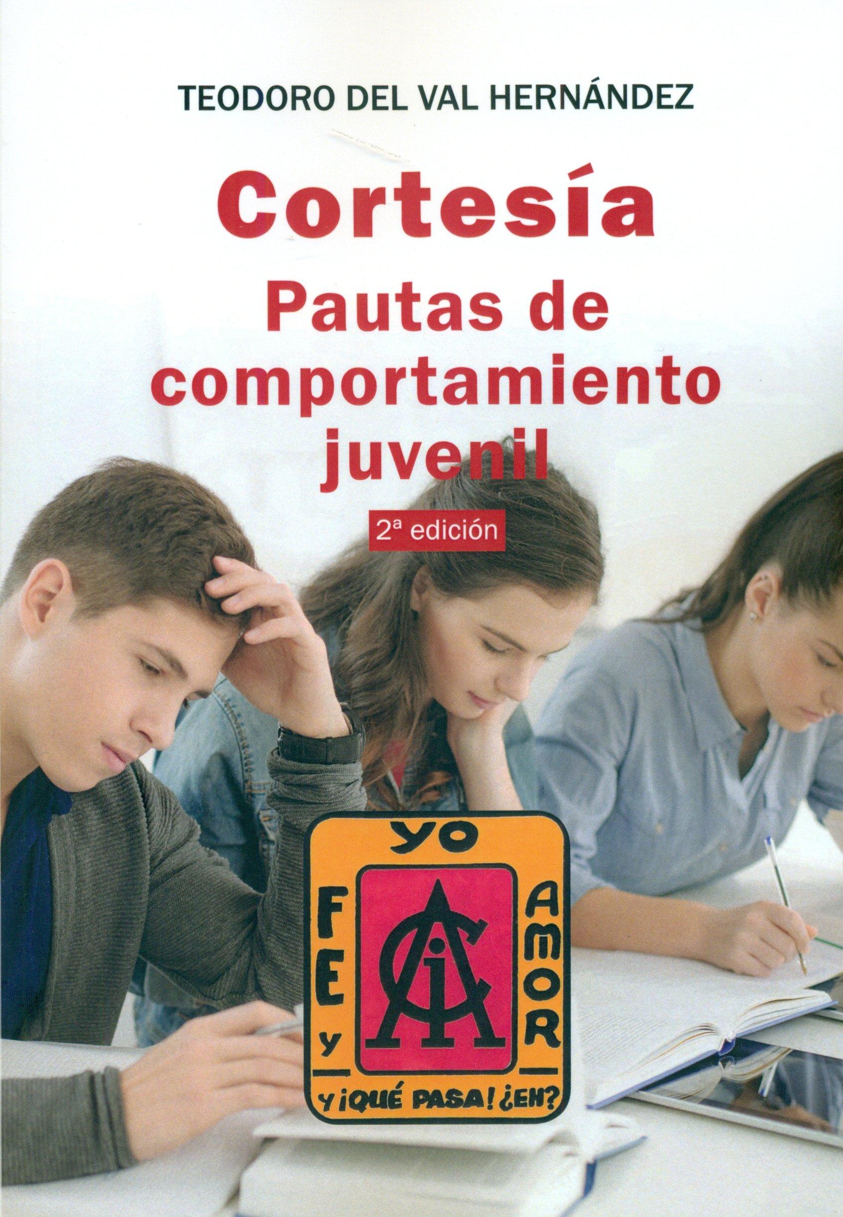 Cortesia: Pautas de comportamiento juvenil: Amazon.es: Teodoro del Val Hernández: Libros