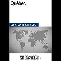 Québec: Les Grands Articles d'Universalis (French Edition)