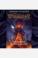 The Monster in the Hollows: The Wingfeather Saga, Book 3 Audible Audiobook